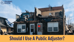 Should I Use A Public Adjuster for property damage insurance claim