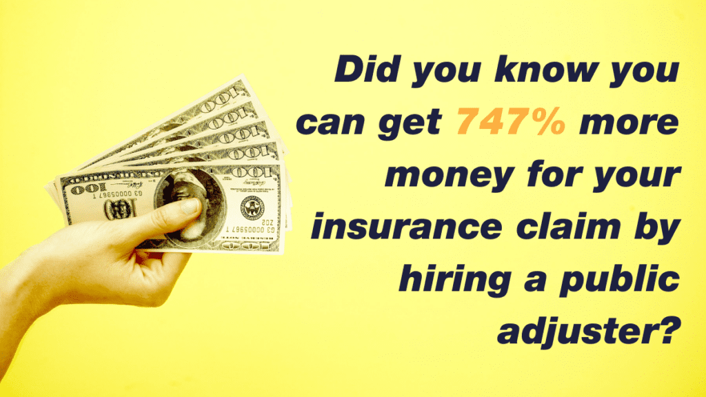 public adjusters can get on average 747% more money for a property damage insurance claim