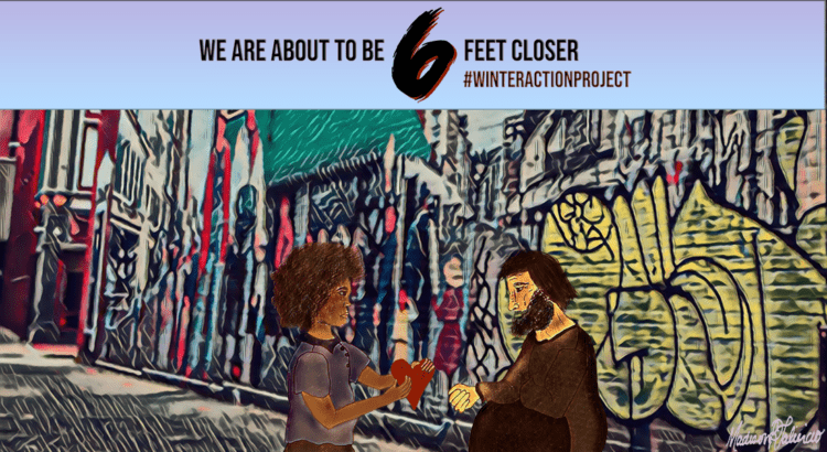 6 Feet Closer: The Winter Action Project