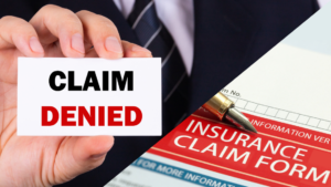 What to Do When Your Insurance Company Denies Your Claim
